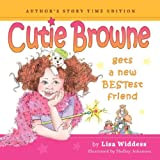 Cutie Browne gets a new BESTest friend - Author's Story Time Edition, Lisa Widdess, 0981704603