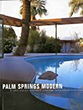 Search : Palm Springs Modern: Houses in the California Desert (Rizzoli Classics)