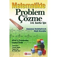 Matematikte Problem Çözme: 3-6. Sınıflar İçin Kavramayı Derinleştirecek Güçlü Stratejiler