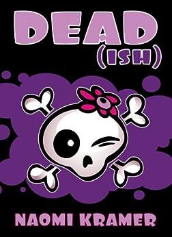DEAD(ish) by [Kramer, Naomi]