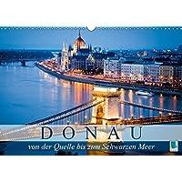 Die Donau: von der Quelle bis zum Schwarzen Meer (Wandkalender 2019 DIN A3 quer): Die Donau: Einer der längsten Flüsse Europas (Monatskalender, 14 Seiten ) (CALVENDO Orte)