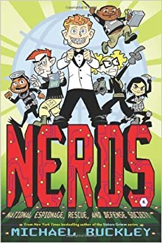 NERDS: National Espionage, Rescue, and Defense Society (Book One) by Buckley, Michael (2009)