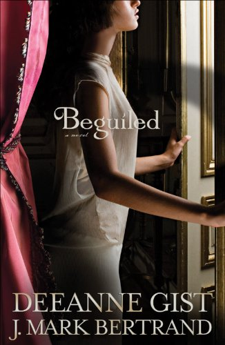 Beguiled by [Gist, Deeanne, Bertrand, J. Mark]