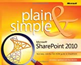 img - for Microsoft SharePoint 2010 Plain & Simple by Lightfoot, Johnathan Published by Microsoft Press 1st (first) edition (2010) Paperback book / textbook / text book