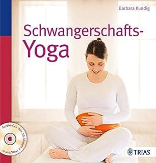 Yoga für Schwangere: Kräftigende und entspannende Übungen zur ...