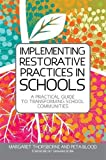 img - for Implementing Restorative Practice in Schools: A Practical Guide to Transforming School Communities book / textbook / text book