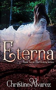 Eterna (The Elektita Series Book 2) by [Alvarez, Christine]