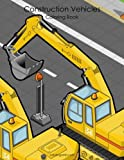 Construction Vehicles Coloring Book 1 (Volume 1)