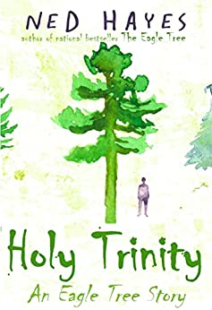 Holy Trinity: An Eagle Tree Story by [Hayes, Ned]