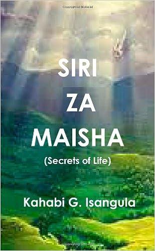 Siri Za Maisha (SECRETS OF LIFE): Siri Za Maisha (Secrets of Life): Volume 4