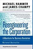 Reengineering the Corporation: A Manifesto for Business Revolution (Collins Business Essentials) by Michael Hammer (2006-10-10)