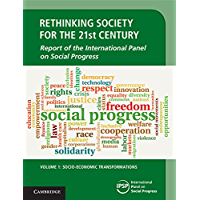 Rethinking Society for the 21st Century: Volume 1, Socio-Economic Transformations: Report of the International Panel on Social Progress