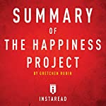 Summary of The Happiness Project by Gretchen Rubin | Includes Analysis | Instaread