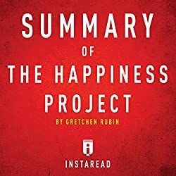Summary of The Happiness Project by Gretchen Rubin | Includes Analysis