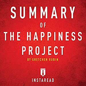 Summary of The Happiness Project by Gretchen Rubin | Includes Analysis Audiobook
