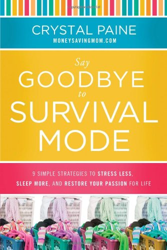 Say Goodbye to Survival Mode: 9 Simple Strategies to Stress Less, Sleep More,...