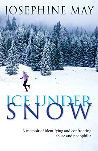 Pdf Parenting Ice Under Snow: A memoir of identifying and confronting abuse and pedophilia