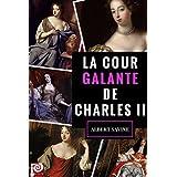La Cour Galante de Charles II (French Edition)