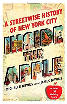 :BETTER: Inside The Apple: A Streetwise History Of New York City. Gobierno creating ENTREGA passion Agencia