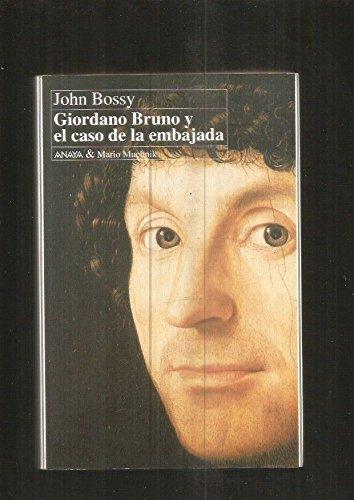 Giordano Bruno y el caso de la embajada. Traducido por José Manuel Álvarez Flórez y Angela Pérez.