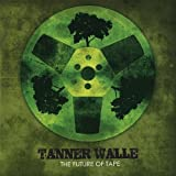 Future of Tape by Tanner Walle (2013-08-02)