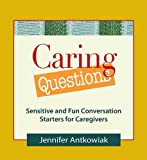 Caring Questions, Jennifer Antkowiak, 0980028884