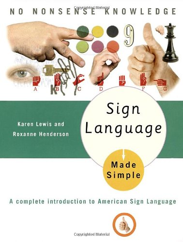 Sign Language Made Simple  A Complete Introduction To American Sign Language