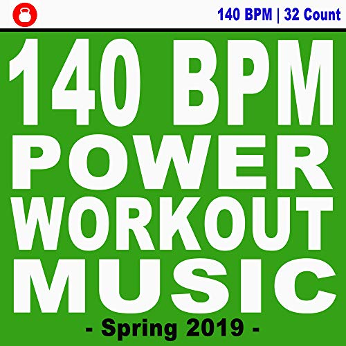 140 Bpm Power Workout Music! Spring 2019 (Powerful Motivated Music for Your High Intensity Interval Training) [Unmixed Workout Music Ideal for Gym, Jogging, Running, Cycling, Cardio and Fitness] (The Best Music for Aerobics, Pumpin' Cardio Power, Crossfit, Exercise, Steps, Barré, Routine, Curves, Sculpting, Abs, Butt, Lean, Twerk, Slim Down Fitness Workout)
