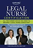 Kaplan Legal Nurse Certification, Cara Wallace, 1427797765