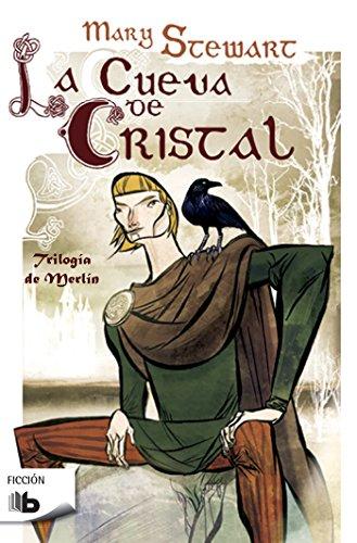 La cueva de cristal (Trilogia De Merlin) (Spanish Edition) [Mary Stewart] (Tapa Blanda)