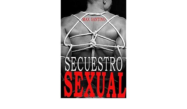 Secuestro sexual: Gay erótica BDSM eBook: Max Santino: Amazon.es: Tienda Kindle