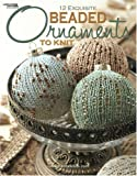 Beaded Ornaments to Knit  (Leisure Arts #4595)