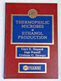 Thermophilic Microbes in Ethanol Production, Slapack, Gary E. and Russell, Inge, 0849352991