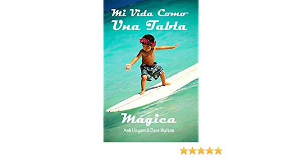 Amazon.com: Mi Vida Como una Tabla Magica: Soul Surfer (Spanish Edition) eBook: Ash Lingam, Dave Walton: Kindle Store