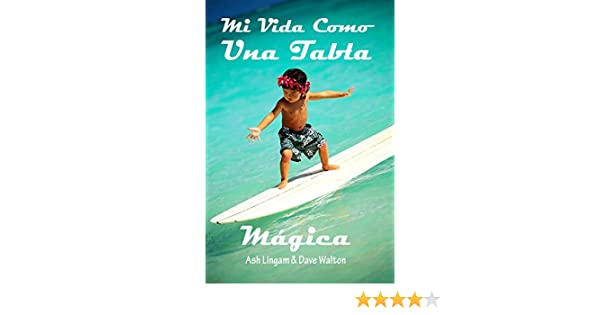 Mi Vida Como una Tabla Magica: Soul Surfer eBook: Ash Lingam, Dave Walton: Amazon.es: Tienda Kindle