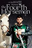 The Fourth Horseman, Sarah Woodbury, 1489575502