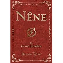 Nêne (Classic Reprint) (French Edition)