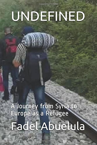 Undefined  A Journey From Syria To Europe As A Refugee