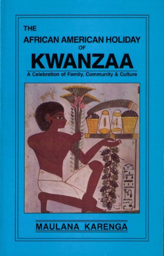 The African American Holiday of Kwanzaa: A Celebration of Family, Community & Culture