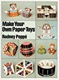 Make Your Own Paper Toys, Rodney Peppe, 0744400201