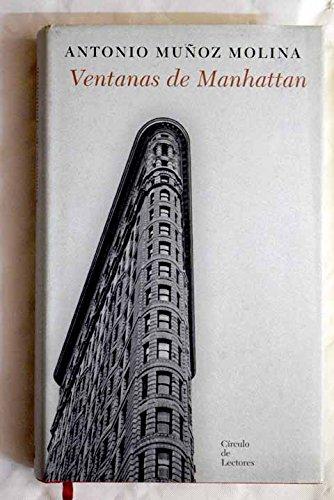Ventanas De Manhattan: Amazon.es: Muñoz Molina, Antonio: Libros