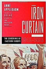 Iron Curtain: The Crushing of Eastern Europe, 1944-1956 Hardcover