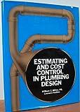 Estimating and Cost Control in Plumbing Design, William C. Miller and Leonard Gallina, 0442233477
