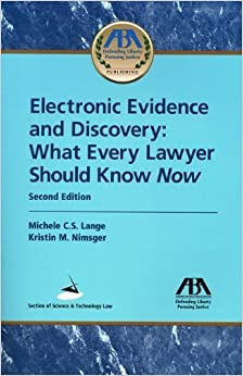 Electronic Evidence and Discovery: What Every Lawyer Should Know Now by Michele C.S. Lange (2009-05-04)