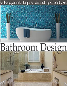 Bathroom Design: Bathroom remodel ideas (English Edition
