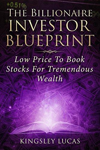 Amazon com: THE BILLIONAIRE INVESTOR BLUEPRINT: LOW PRICE TO BOOK