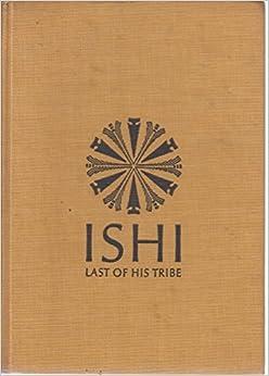 Ishi, Last of His Tribe Analysis