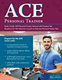ACE Personal Trainer Study Guide: ACE Personal Trainer Manual with Practice Test Questions for the American Council on Exercise Personal Trainer Test