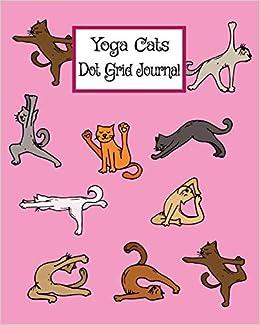 Amazon.com: Yoga Cats - Dot Grid Journal: Cute Pink Dot Grid ...