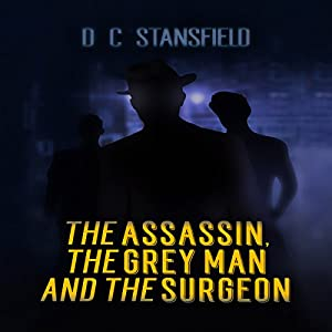 The Assassin, the Grey Man, and the Surgeon Audiobook